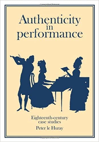 Peter Huray - Authenticity In Performance: Eighteenth-century Case Studies Paperback