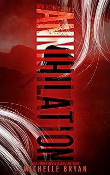 Annihilation (New Bloods Book 3) by [Bryan, Michelle]