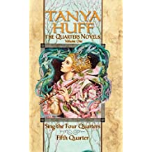 The Quarters Novels, Volume 1: Sing the Four Quarters/Fifth Quarter by Tanya Huff (4-Sep-2007) Mass Market Paperback