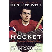 Our Life With The Rocket The Maurice Richard Story