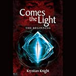 Comes the Light: The Beginning | Krystian Knight