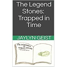 The Legend Stones: Trapped in Time