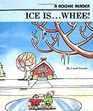Ice Is... Whee!, Carol Greene, 0516420372