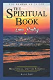 Love Poetry - The Spiritual Book: A Metaphysical Spiritual Romance. You Remind Me of God.: How to Find God in the Ups and Downs of Everyday Life