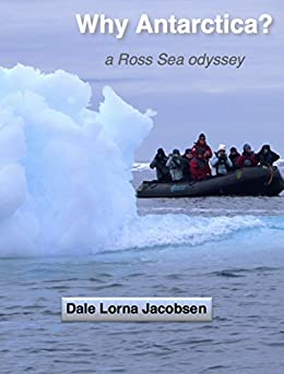 Why Antarctica?: a Ross Sea odyssey by [Jacobsen, Dale Lorna]