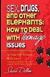 Sex, Drugs, and Other Teenage Elephants, Shira Dillon, 1482642506