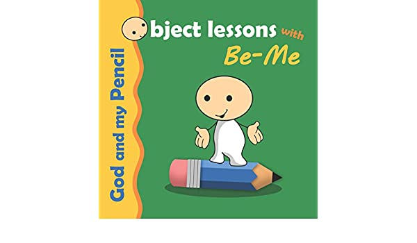 God and my Pencil: Object Lesson for Kids (Object Lessons
