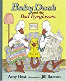 Baby Duck and the Bad Eyeglasses, Amy Hest, 076360559X