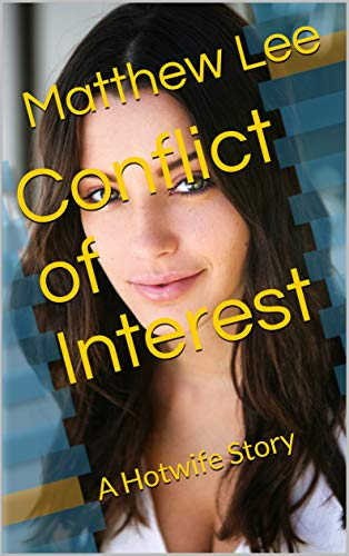 Conflict of Interest: A Hotwife Story