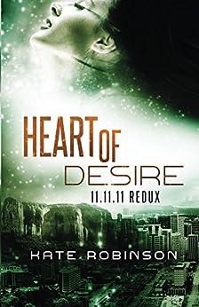 Heart of Desire: 11.11.11 Redux (English Edition) de [Robinson, Kate]