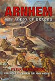 Front cover for the book Arnhem: A Tragedy of Errors by Peter Harclerode