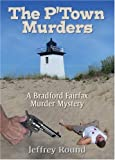 The P'Town Murders, Jeffrey Round, 1560236620