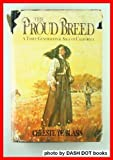 img - for The Proud Breed: A Three-Generational Saga of California book / textbook / text book