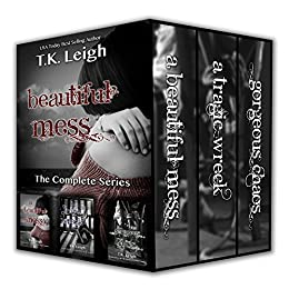The Beautiful Mess Series by [Leigh, T.K.]