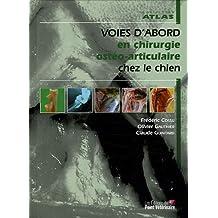 Voies d'Abord En Chirurgie Osteo-articulaire Chez le Chien (atlas