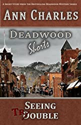 Seeing Trouble: A Short Story from the Deadwood Humorous Mystery Series (Deadwood Shorts Book 1) (English Edition)
