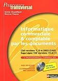 Informatique commerciale & comptable par les documents 2e et Tle BEP : Ciel versions 7, 8 et 2003 (2.02), Sage Ligne 100 versions 10 et 11 (1Cédérom)