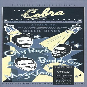 The Cobra Records Story: Chicago Rock and Blues 1956-1958 by Capricorn Records