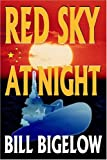 Red Sky at Night, Bill Bigelow, 1418421618
