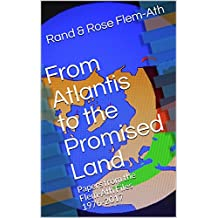 From Atlantis to the Promised Land: Papers from the Flem-Ath Files 1976-2017