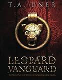 The Leopard Vanguard, T. A. Uner, 149125534X