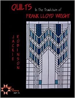 Quilts In The Tradition Of Frank Lloyd Wright Jackie