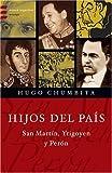 img - for Hijos del Pais: San Martin, Yrigoyen y Peron (Emece Argentina) (Spanish Edition) book / textbook / text book