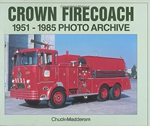 Crown Firecoach: 1951-1985 Photo Archive October 12, 2001