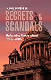 img - for Secrets & Scandals: Reforming Rhode Island, 1986-2006 book / textbook / text book