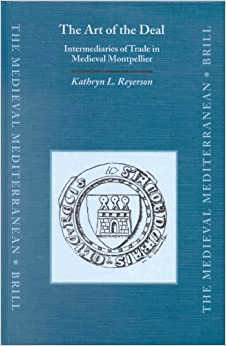 Descargar Libros En The Art Of The Deal: Intermediaries Of Trade In Medieval Montpellier Gratis Formato Epub