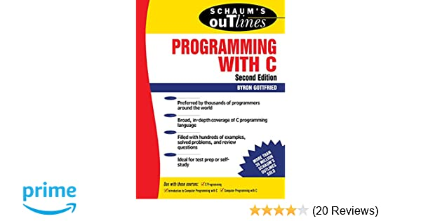 Amazon schaums outline of programming with c 9780070240353 amazon schaums outline of programming with c 9780070240353 byron s gottfried books fandeluxe Image collections