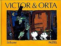 Victor & Orta par  Stibane