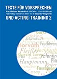 Texte für Vorsprechen und Acting-Training 2: 110 Solo– und Duoszenen des 20. Jahrhunderts