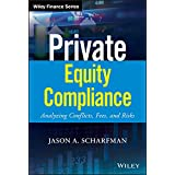 Private Equity Compliance: Analyzing Conflicts, Fees, and Risks