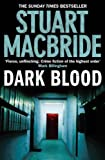 Dark Blood, Stuart MacBride, 0007362544