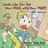 Looks Like You Fed Your Face with Your Feet!, Marilyn Talley Rains, 1452064261