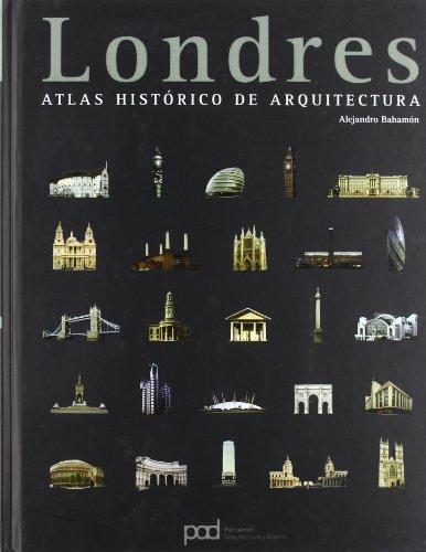 Descargar Libro Londres Atlas Historico De Arquitectura Alejandro Bahamón