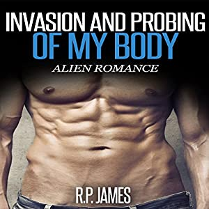 Invasion and Probing of My Body Audiobook