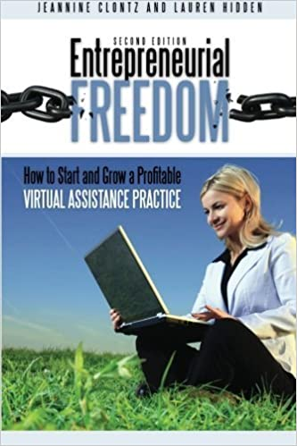 Book Entrepreneurial Freedom: How to Start and Grow a Profitable Virtual Assistance Practice Second Edition by Jeannine Clontz (2011-09-02)