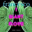 I Want More - Maxi Single