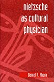Nietzsche as Cultural Physician, Daniel R. Ahern, 0271014253