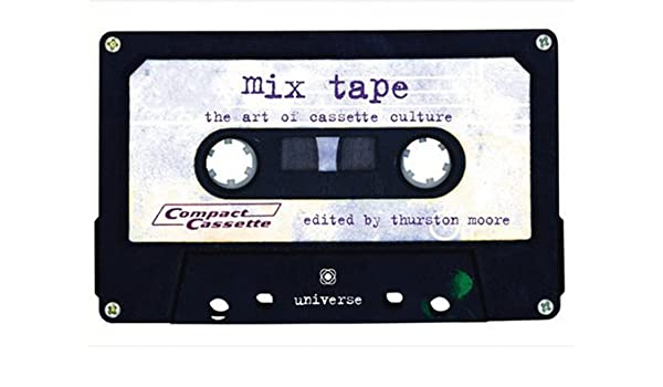 Mix Tape: The Art of Cassette Culture: Amazon.es: Thurston Moore: Libros en idiomas extranjeros