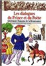 Les Dialogues du prince et du poète : Littérature française de la Renaissance