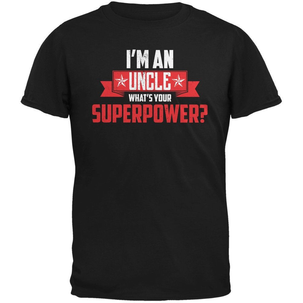 I'm An Uncle What's Your Superpower Black Adult T-Shirt Tees Plus