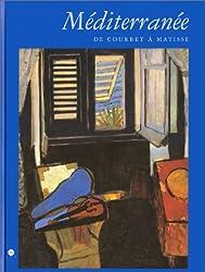 Méditerranée : De Courbet à Matisse