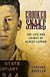 Crooked Snake: The Life and Crimes of Albert Lepard