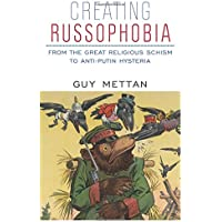 Creating Russophobia: From the Great Religious Schism to Anti-Putin Hysteria