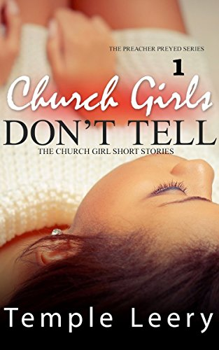 Search : Church Girls Don't Tell: A highly controversial drama-filled love story with a must read ending (Preacher Preyed Book 1)
