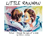 img - for Little Rainman: Autism--Through the Eyes of a Child book / textbook / text book