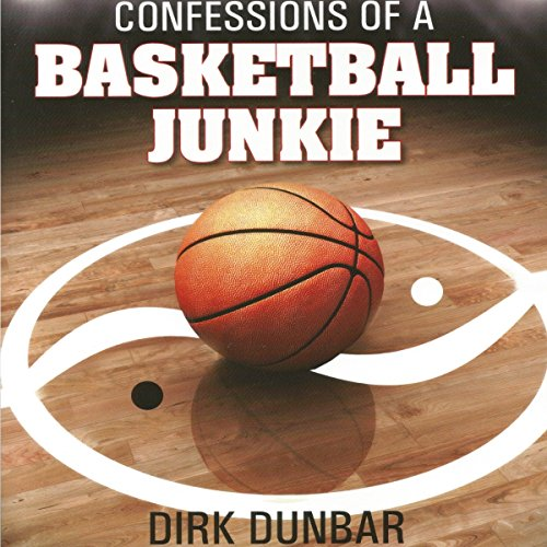 Confessions of a Basketball Junkie by Author's Republic